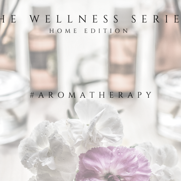 The wellness series: Aromatherapy